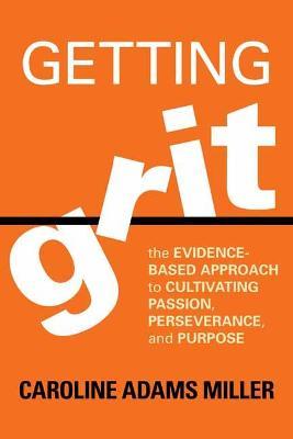 Getting Grit by Caroline Adams Miller