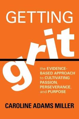Getting Grit by Caroline Adams Miller