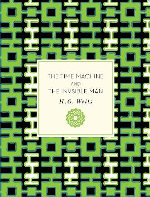The Time Machine and The Invisible Man by H. G. Wells