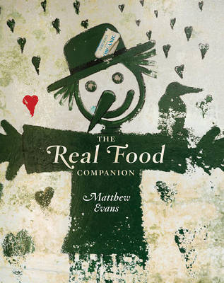 The Real Food Companion by Matthew Evans