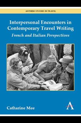 Interpersonal Encounters in Contemporary Travel Writing by Catharine Mee