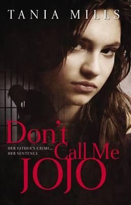 Don't Call Me Jojo by Tania Mills