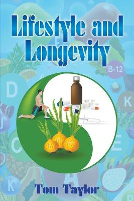Lifestyle and Longevity by Tom Taylor