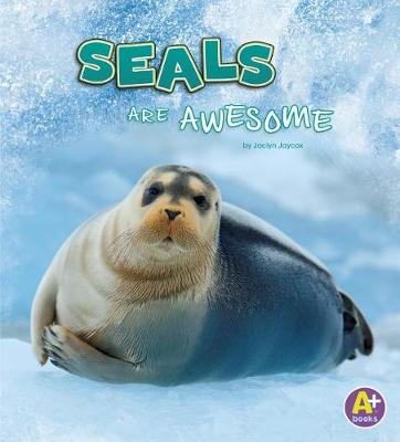 Seals are Awesome by Jaclyn Jaycox