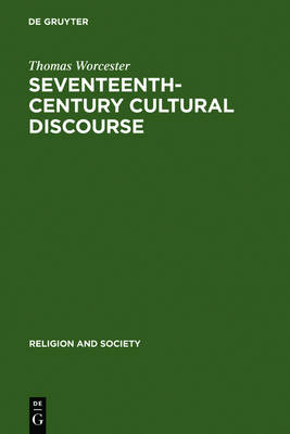 Seventeenth-Century Cultural Discourse by Thomas Worcester