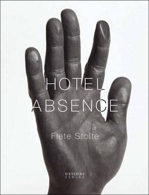 Fiete Stolte: Hotel Absence by Fiete Stolte