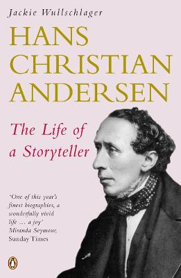 Hans Christian Andersen: The Life of a Storyteller by Jackie Wullschlager