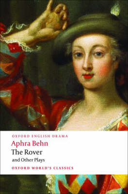The Rover and Other Plays by Aphra Behn