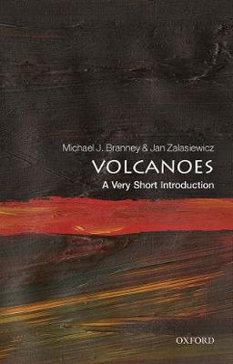 Volcanoes: A Very Short Introduction by Michael J Branney