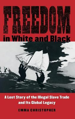 Freedom in White and Black by Emma Christopher