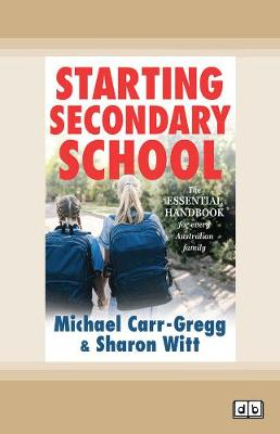 Starting Secondary School by Michael Carr-Gregg and Sharon Witt