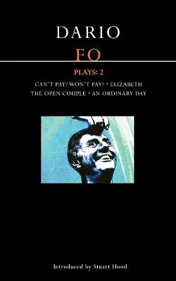 "Fo Plays: v. 2: ""Can't Pay? Won't Pay!"","" Elizabeth"", ""The Open Couple"" ""An Ordinary Day"" by Dario Fo"