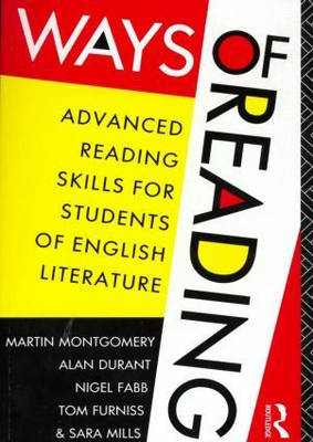 Ways of Reading: Advanced Reading Skills for Students of English Literature by Martin Montgomery