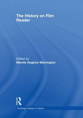 The History on Film Reader by Marnie Hughes-Warrington