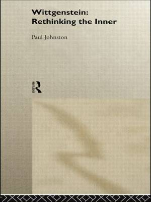 Wittgenstein:  Rethinking the Inner by Paul Johnston