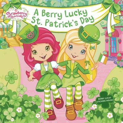 A Berry Lucky St. Patrick's Day by Mickie Matheis