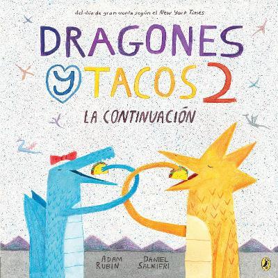 Dragones Y Tacos 2: La Continuacion by Adam Rubin