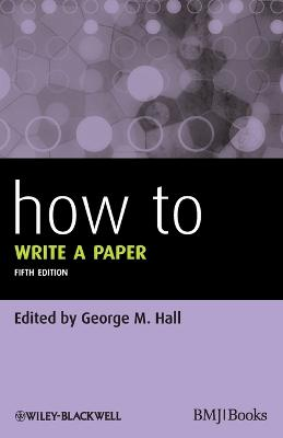 How to Write a Paper 5E by George M. Hall