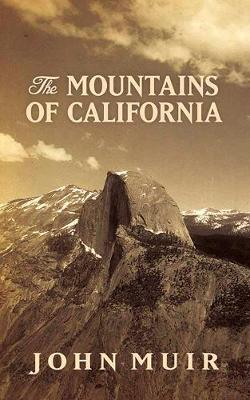 The Mountains of California by John Muir