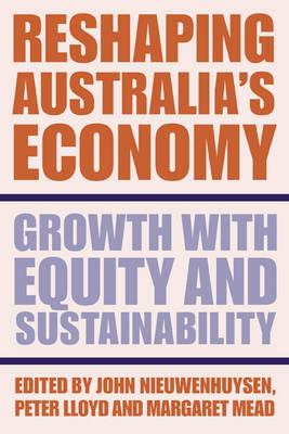 Reshaping Australia's Economy by John Nieuwenhuysen