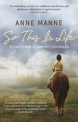 So This Is Life by Anne Manne