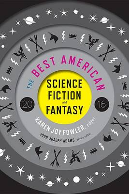 The Best American Science Fiction and Fantasy by Karen Joy Fowler
