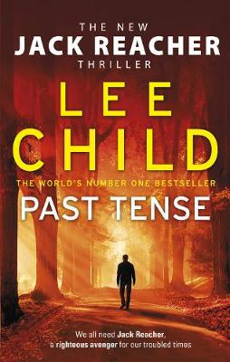 Past Tense: (Jack Reacher 23) by Lee Child
