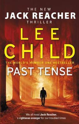 Past Tense: (Jack Reacher 23) by Lee Child