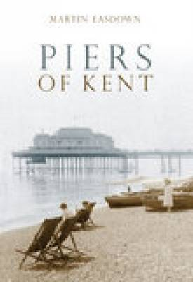 Piers of Kent by Martin Easdown