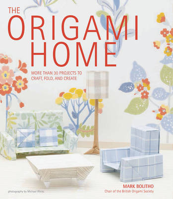 The Origami Home by Mark Bolitho