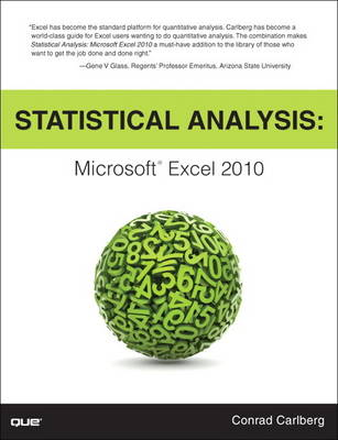 Statistical Analysis: Microsoft Excel 2010 by Conrad Carlberg