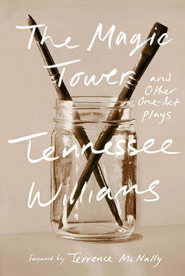 The Magic Tower and Other One-Act Plays by Tennessee Williams