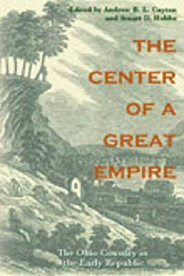 Center of a Great Empire by Andrew R. L. Cayton