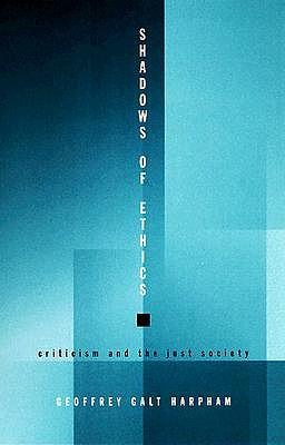 Shadows of Ethics by Geoffrey Galt Harpham