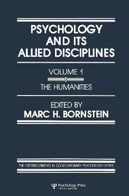 Psychology and its Allied Disciplines Psychology and the Humanities Volume 1 by M. H. Bornstein