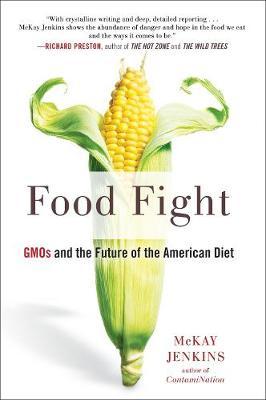 Food Fight by McKay Jenkins