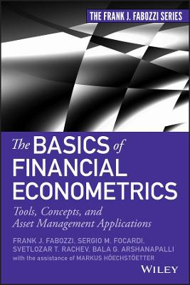 The Basics of Financial Econometrics by Frank J. Fabozzi