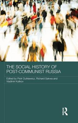 The Social History of Post-Communist Russia by Piotr Dutkiewicz