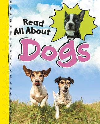 Read All About Dogs by Jaclyn Jaycox