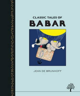 Classic Tales of Babar by Jean de Brunhoff