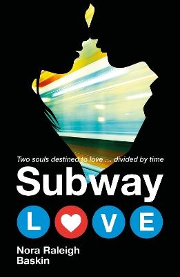 Subway Love by Nora Raleigh Baskin