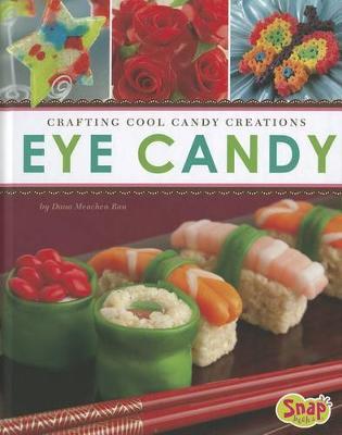Eye Candy by Dana Meachen Rau