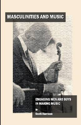 Masculinities and Music by Scott Harrison