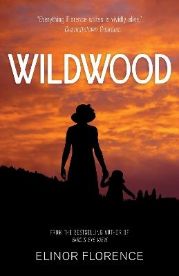 Wildwood by Elinor Florence