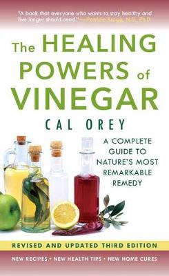 The The Healing Powers of Vinegar by Cal Orey