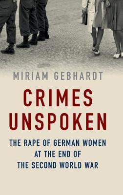 Crimes Unspoken by Miriam Gebhardt