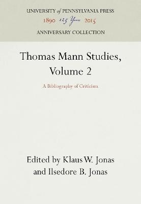 Thomas Mann Studies, Volume 2 by Klaus W Jonas