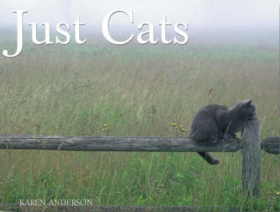 Just Cats by Karen Anderson