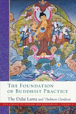 The Foundation of Buddhist Practice by His Holiness the Dalai Lama