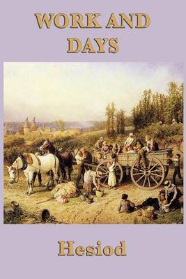 Work and Days by Hesiod Hesiod
